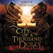 City of a Thousand Dolls audiobook by Miriam Forster
