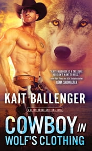 Cowboy in Wolf's Clothing ebook by Kait Ballenger