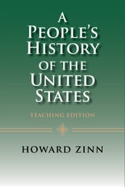 A People's History of the United States: Teaching Edition ebook by Howard Zinn