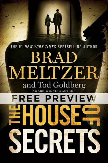 The House of Secrets - EXTENDED FREE PREVIEW (first 7 chapters) ebook by Brad Meltzer,Tod Goldberg