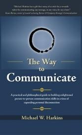 The Way to Communicate ebook by Mike Harkins