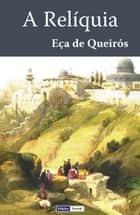 A Relíquia ebook by Eça de Queirós