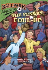 Ballpark Mysteries #1: The Fenway Foul-up ebook by David A. Kelly
