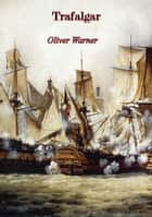 Trafalgar ebook by Oliver Warner