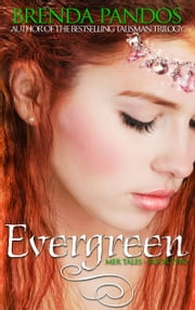 Evergreen, Mer Tales Book 2 ebook by Brenda Pandos