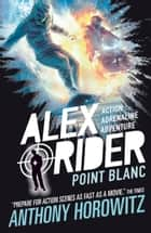 Point Blanc eBook by Anthony Horowitz