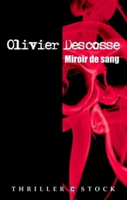 Miroir de sang ebook by Olivier Descosse