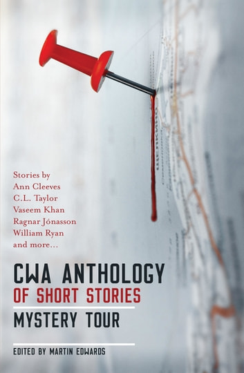 The CWA Short Story Anthology - Mystery Tour ebook by Ann Cleeves, et al
