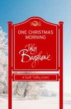 One Christmas Morning: A perfect Christmas treat! (Swell Valley Series Short Story) ebook by Tilly Bagshawe