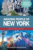 Amazing People of New York ebook by Charles Margerison