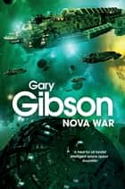 Nova War ebook by Gary Gibson