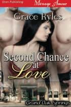 Second Chance at Love ebook by Grace Ryles