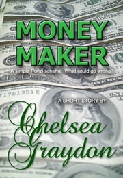 Money Maker ebook by Chelsea Graydon