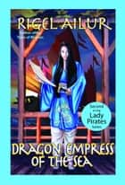 Dragon Empress of the Sea ebook by Rigel Ailur