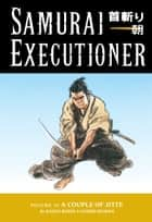 Samurai Executioner Volume 10:A Couple of Jitte ebook by Kazuo Koike, Goseki Kojima