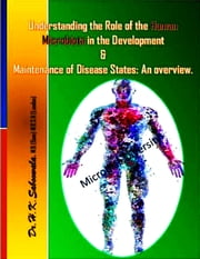 """Understanding the Role of the Human Microbiota in the Development and Maintenance of Disease States: An overview."" ebook by hakimuddin saboowala"