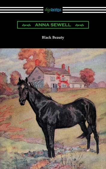 Black Beauty (Illustrated by Robert L. Dickey) ebook by Anna Sewell