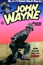 John Wayne Adventure Comics, Number 12, John Wayne Joins the Marines ebook by Yojimbo Press LLC, Toby/Minoan