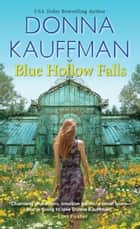 Blue Hollow Falls 電子書籍 by Donna Kauffman