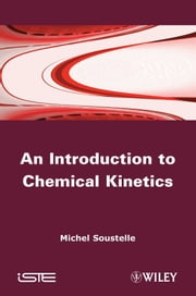An Introduction to Chemical Kinetics ebook by Michel Soustelle