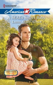A SEAL's Secret Baby ebook by Laura Marie Altom