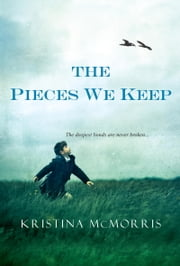 The Pieces We Keep ebook by Kristina Mcmorris