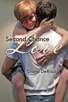 Second Chance at Love ebook by Diana DeRicci
