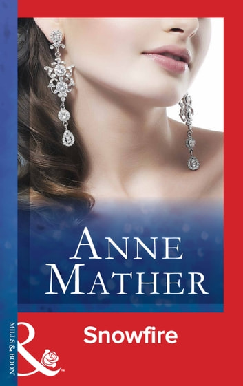 Snowfire (Mills & Boon Modern) ebook by Anne Mather