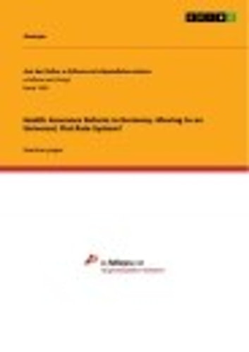 Health Insurance Reform in Germany. Moving to an Universal, Flat Rate System? ebook by Anonymous