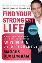 Find Your Strongest Life ebook by Marcus Buckingham