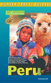 Peru Adventure Guide ebook by Gill, Nicholas