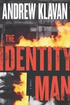 The Identity Man - A Novel ebook by Andrew Klavan