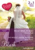 Big Sky Bride, Be Mine!/The Mogul's Maybe Marriage/Breaking News ebook by Victoria Pade, Mindy Klasky, Gina Wilkins