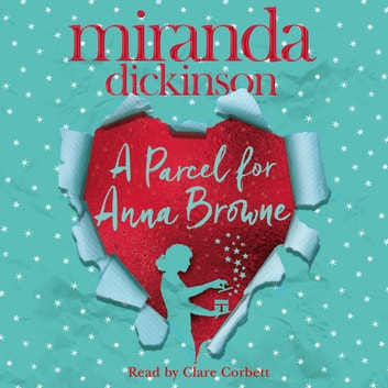 A Parcel for Anna Browne audiobook by Miranda Dickinson
