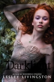 Darklight ebook by Lesley Livingston