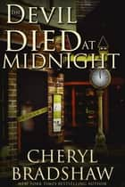 The Devil Died at Midnight ebook by Cheryl Bradshaw