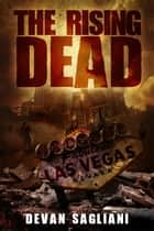 The Rising Dead ebook by Devan Sagliani