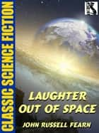 Laughter Out of Space ebook by John Russell Fearn