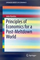 Principles of Economics for a Post-Meltdown World ebook by John Komlos