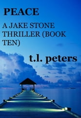Peace, A Jake Stone Thriller (Book Ten) ebook by T.L. Peters