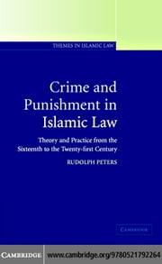 Crime and Punishment in Islamic Law ebook by Peters,Rudolph