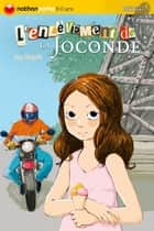 L'enlèvement de la Joconde eBook by Yves Pinguilly, Joëlle Passeron