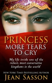 Princess, More Tears to Cry ebook by Jean Sasson