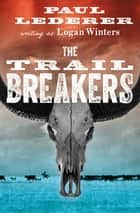 The Trail Breakers ebook by Paul Lederer