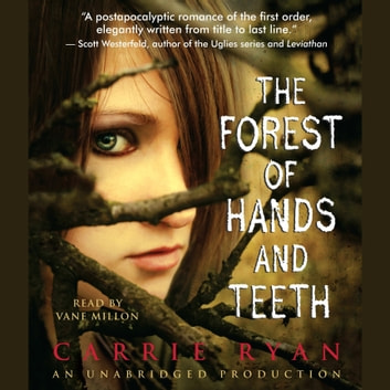 The Forest of Hands and Teeth audiobook by Carrie Ryan