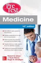 Medicine PreTest Self-Assessment and Review, Fourteenth Edition ebook by Robert Urban,J. Rush Pierce,Roger Smalligan
