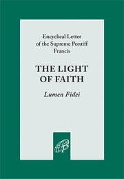 The Light of Faith (Lumen Fidei) ebook by Pope Francis