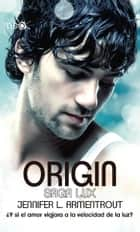 Origin (Saga LUX 4) eBook by Jennifer L. Armentrout