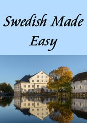 Swedish Made Easy ebook by Charlotte Ann Parker
