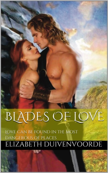 Blades of Love ebook by Elizabeth Duivenvoorde